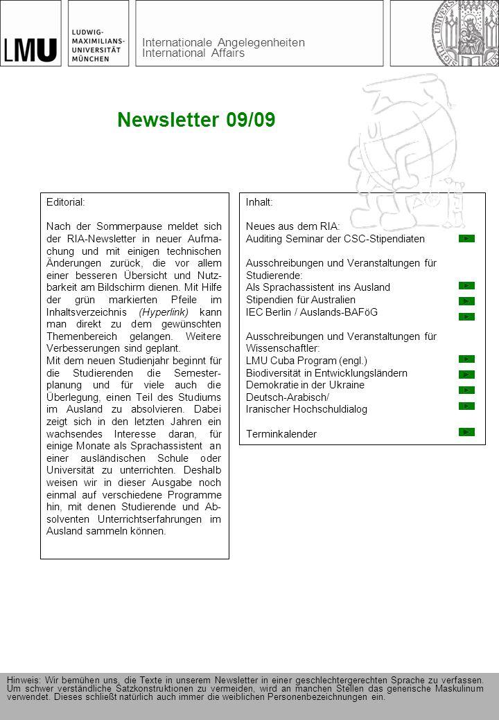 Internationale Angelegenheiten International Affairs Newsletter 09/09 Editorial: Nach der Sommerpause meldet sich der RIA-Newsletter in neuer Aufma- chung und mit einigen technischen Änderungen zurück, die vor allem einer besseren Übersicht und Nutz- barkeit am Bildschirm dienen.
