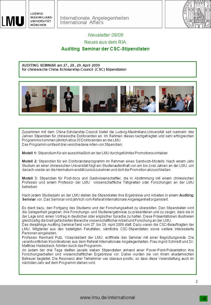 Internationale Angelegenheiten International Affairs 2 www.lmu.de/international Neues aus dem RIA: Auditing Seminar der CSC-Stipendiaten Zusammen mit dem China-Scholarship-Council bietet die Ludwig-Maximilians-Universität seit nunmehr drei Jahren Stipendien für chinesische Doktoranden an.