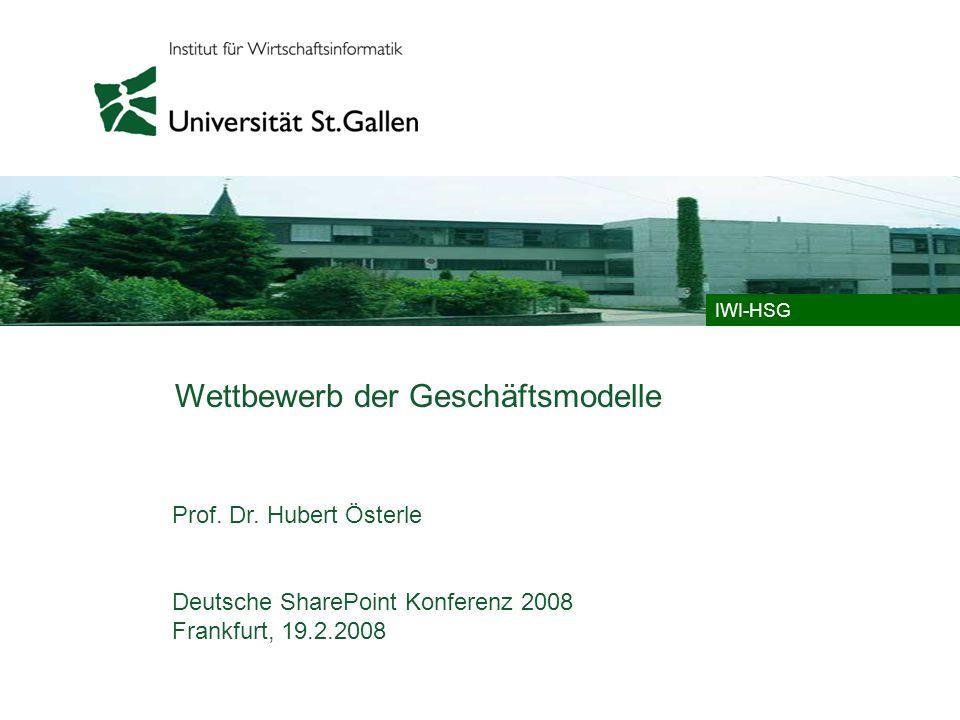 © IWI-HSG-2008 – Frankfurt, 19.2.2008, Österle / 12 Ubiquitäre IT verbindet Real- und Informationswelt Appliances/Toys 1,954M Industrial/Automotive 340M Entertainment 1,090M Handhelds 10,800M 1,172M Computers 2009 weltweit installiert aus: Crawford del Prete (IDC), 2006 and Beyond.