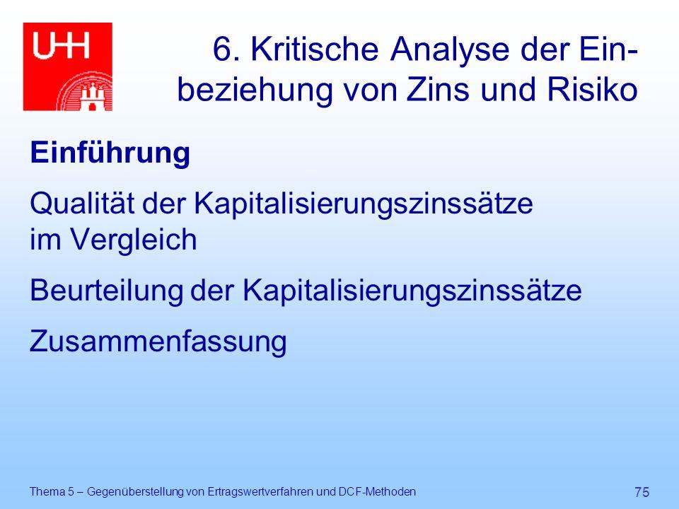 Thema 5 – Gegenüberstellung von Ertragswertverfahren und DCF-Methoden 75 6. Kritische Analyse der Ein- beziehung von Zins und Risiko Einführung Qualit
