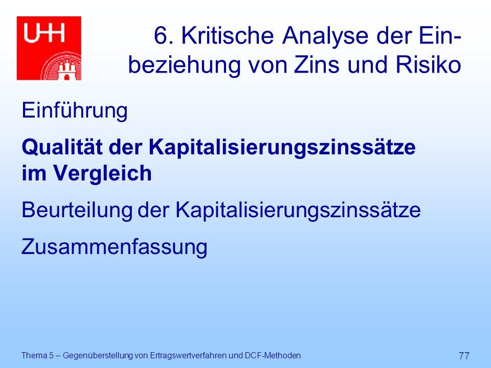 Thema 5 – Gegenüberstellung von Ertragswertverfahren und DCF-Methoden 77 6. Kritische Analyse der Ein- beziehung von Zins und Risiko Einführung Qualit