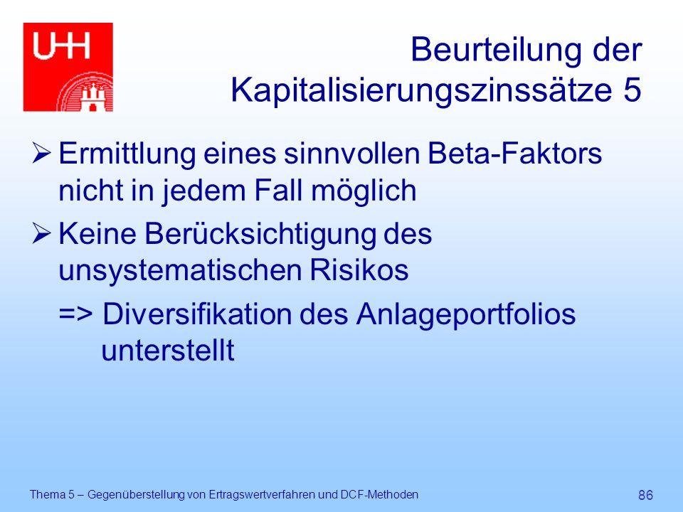 Thema 5 – Gegenüberstellung von Ertragswertverfahren und DCF-Methoden 86 Beurteilung der Kapitalisierungszinssätze 5  Ermittlung eines sinnvollen Bet