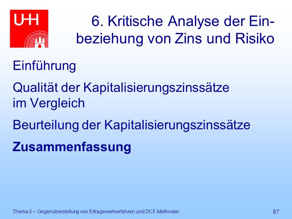 Thema 5 – Gegenüberstellung von Ertragswertverfahren und DCF-Methoden 87 6. Kritische Analyse der Ein- beziehung von Zins und Risiko Einführung Qualit
