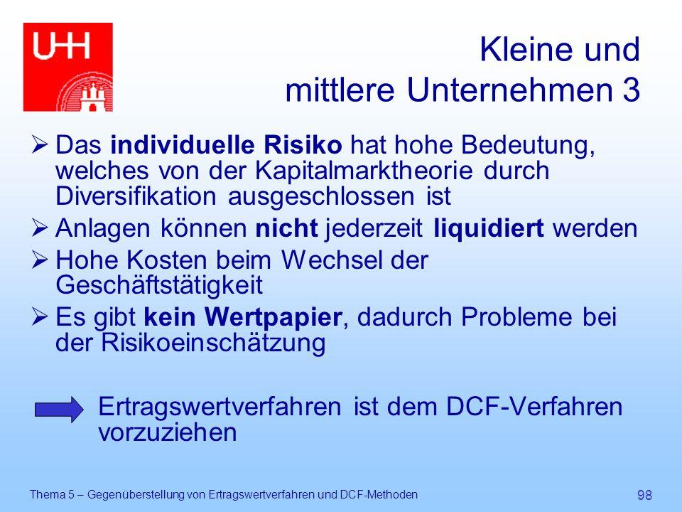 Thema 5 – Gegenüberstellung von Ertragswertverfahren und DCF-Methoden 98 Kleine und mittlere Unternehmen 3  Das individuelle Risiko hat hohe Bedeutun