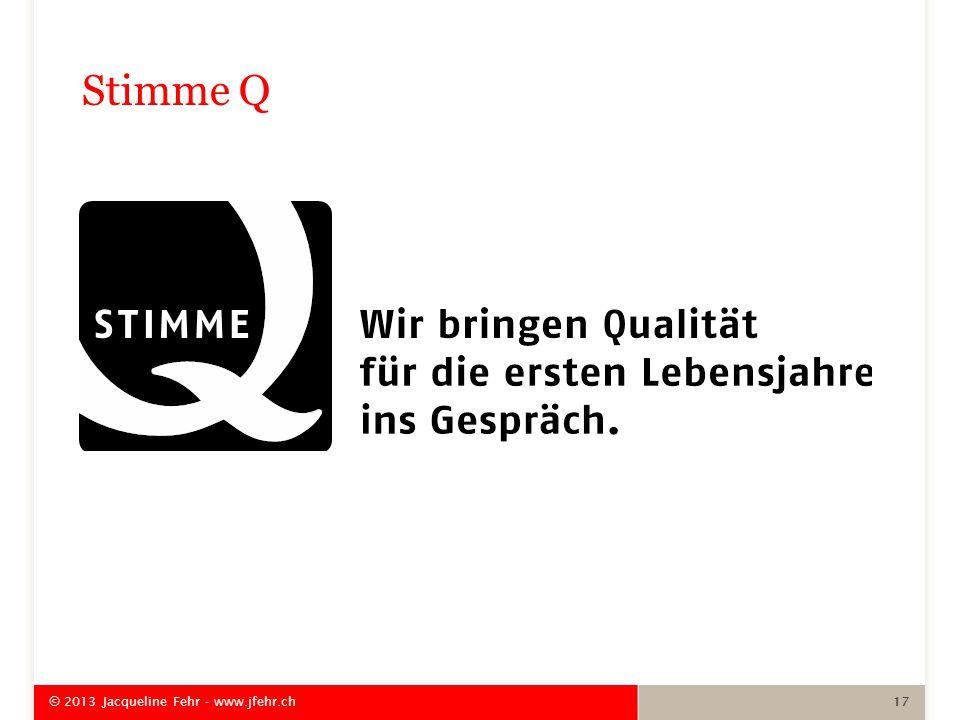 Stimme Q © 2013 Jacqueline Fehr - www.jfehr.ch 17