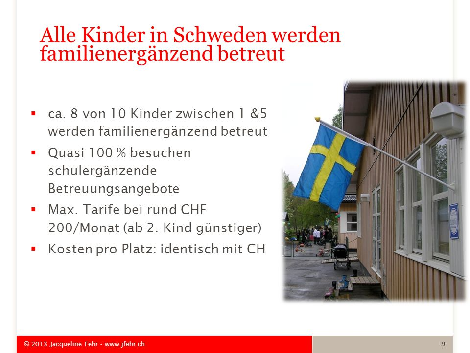 Alle Kinder in Schweden werden familienergänzend betreut  ca.