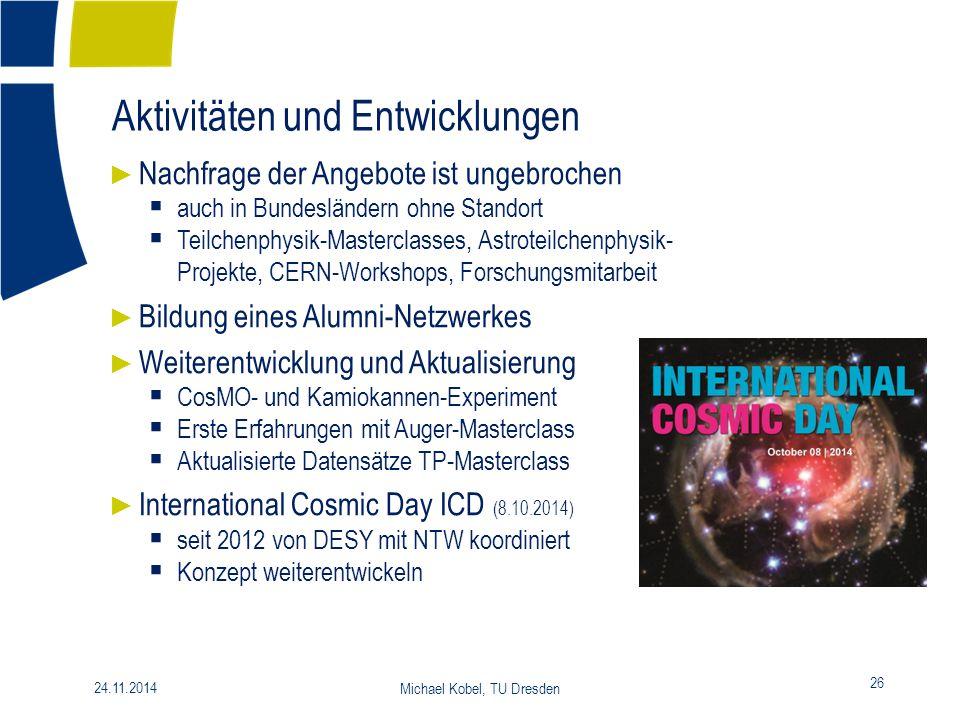 Aktivitäten und Entwicklungen 26 24.11.2014 Michael Kobel, TU Dresden ► Nachfrage der Angebote ist ungebrochen  auch in Bundesländern ohne Standort 