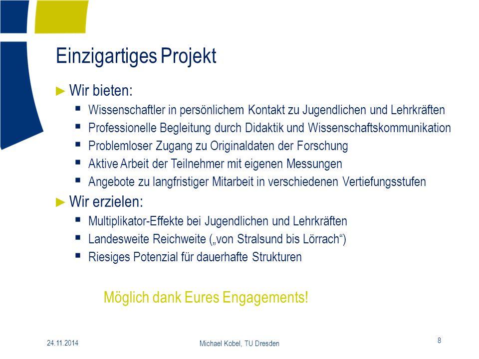 Herausforderungen 19 24.11.2014 Michael Kobel, TU Dresden ► 24 Institute – 24 verschiedene Wege der Umsetzung.