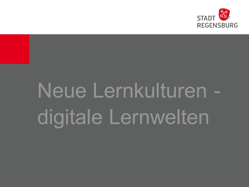 Neue Lernkulturen - digitale Lernwelten
