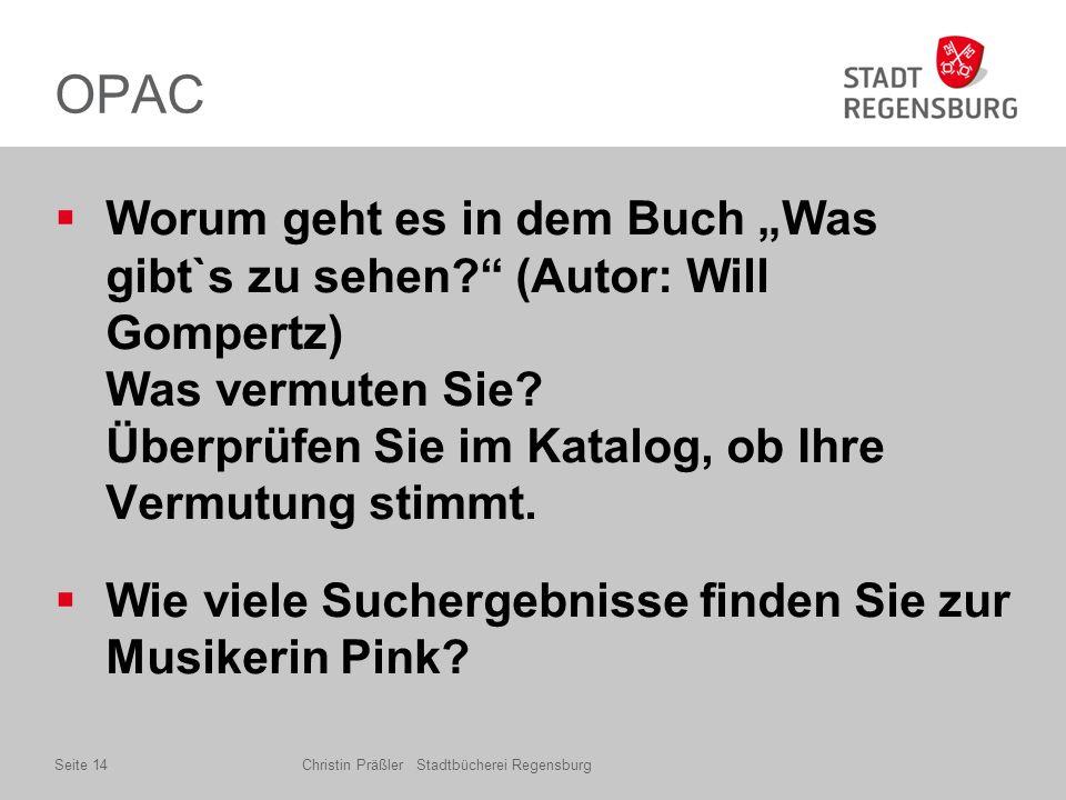 """OPAC  Worum geht es in dem Buch """"Was gibt`s zu sehen (Autor: Will Gompertz) Was vermuten Sie."""