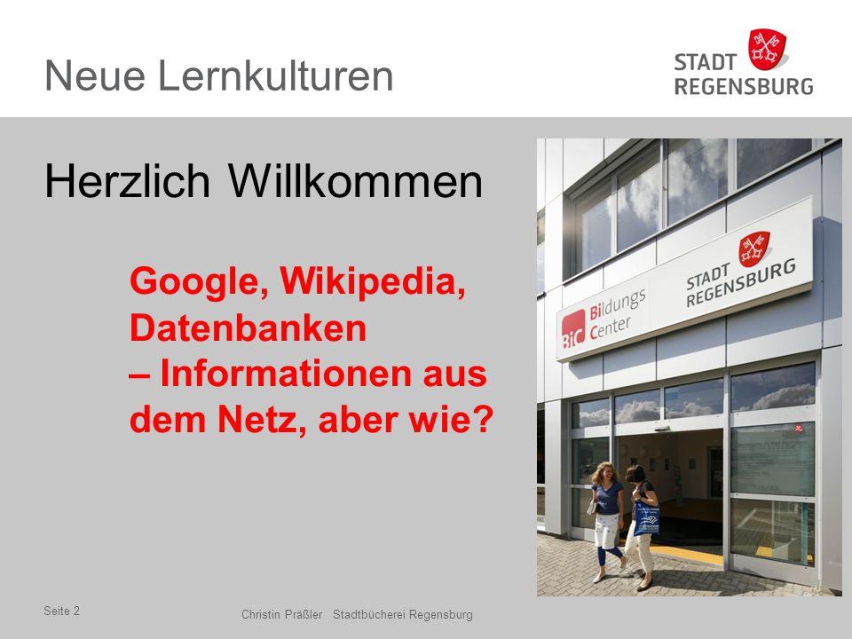 Neue Lernkulturen Herzlich Willkommen Google, Wikipedia, Datenbanken – Informationen aus dem Netz, aber wie.