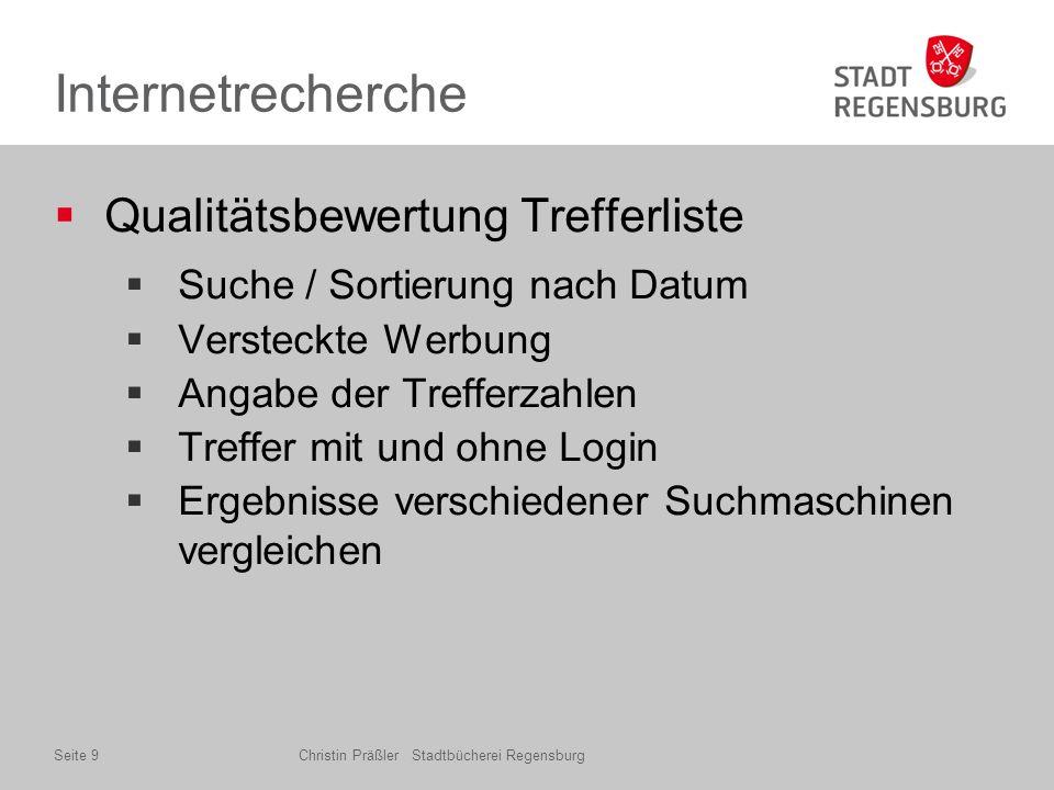 Internetrecherche  Qualitätsbewertung Webseite  Inhalt ≠ Trefferliste  (Kostenpflichtiges) Login notwendig.