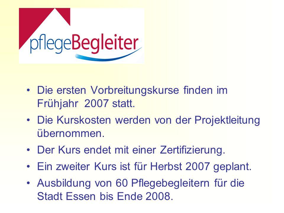 Die ersten Vorbreitungskurse finden im Frühjahr 2007 statt.