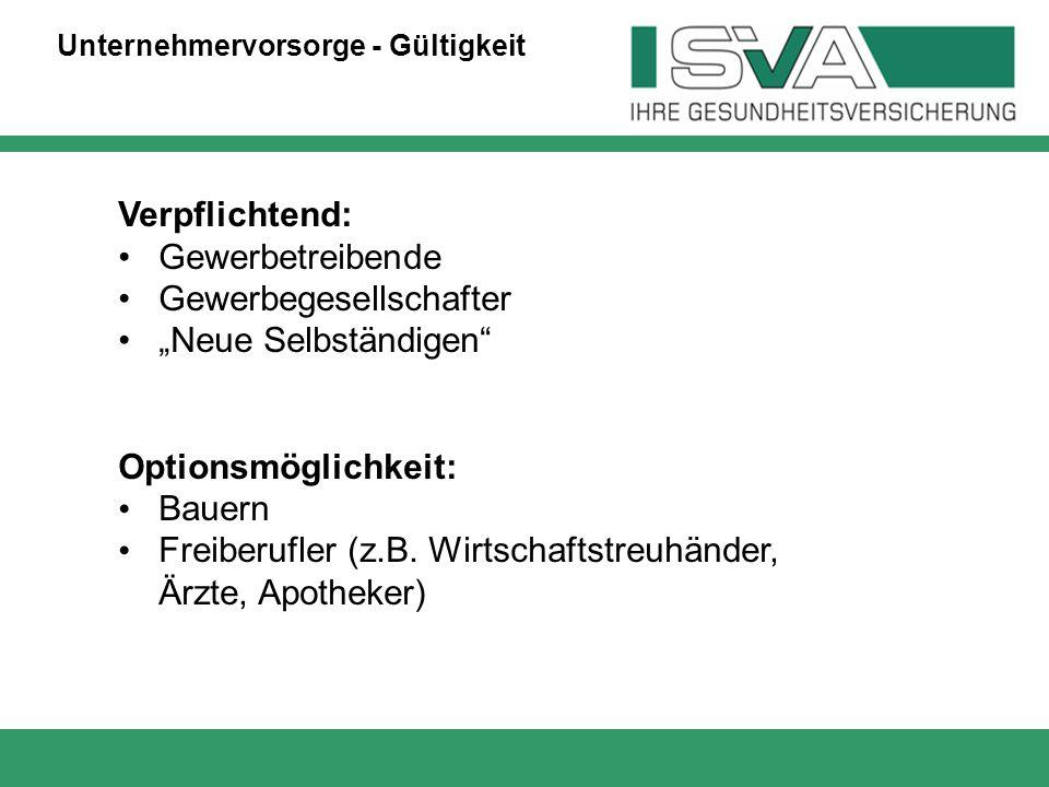 """Verpflichtend: Gewerbetreibende Gewerbegesellschafter """"Neue Selbständigen"""" Optionsmöglichkeit: Bauern Freiberufler (z.B. Wirtschaftstreuhänder, Ärzte,"""