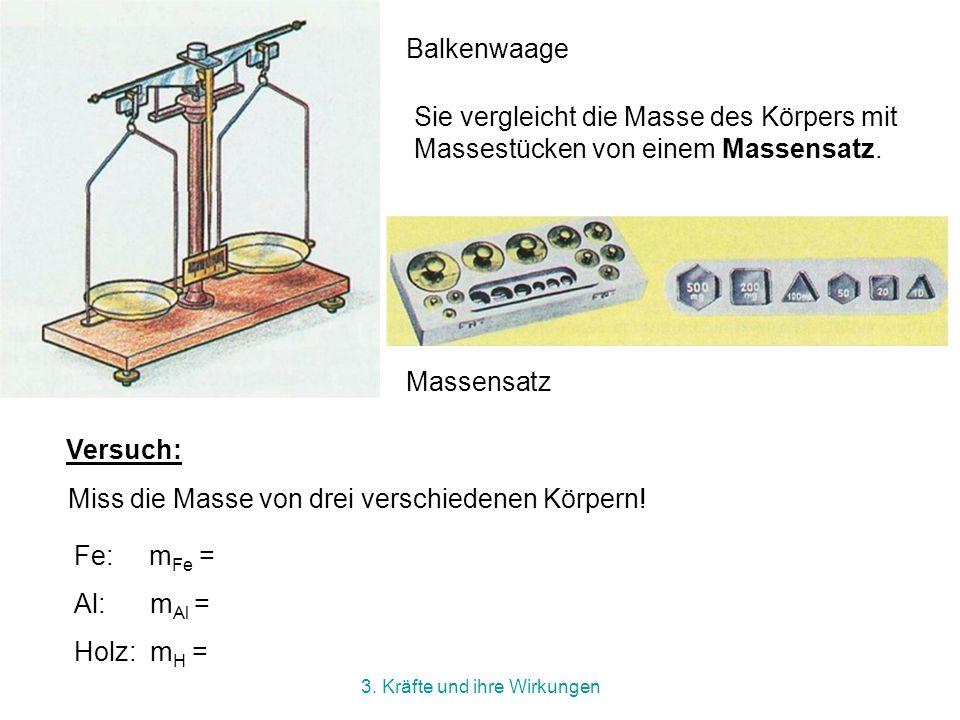 3.Kräfte und ihre Wirkungen Die Einheit der Masse (m) ist das Kilogramm (1 kg).