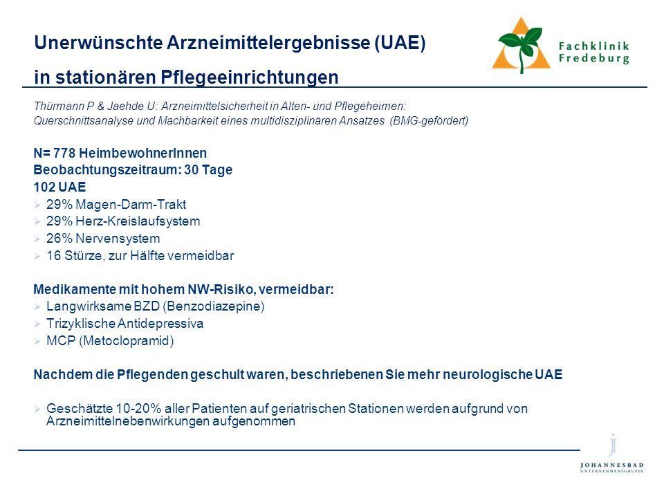 Unerwünschte Arzneimittelergebnisse (UAE) in stationären Pflegeeinrichtungen Thürmann P & Jaehde U: Arzneimittelsicherheit in Alten- und Pflegeheimen:
