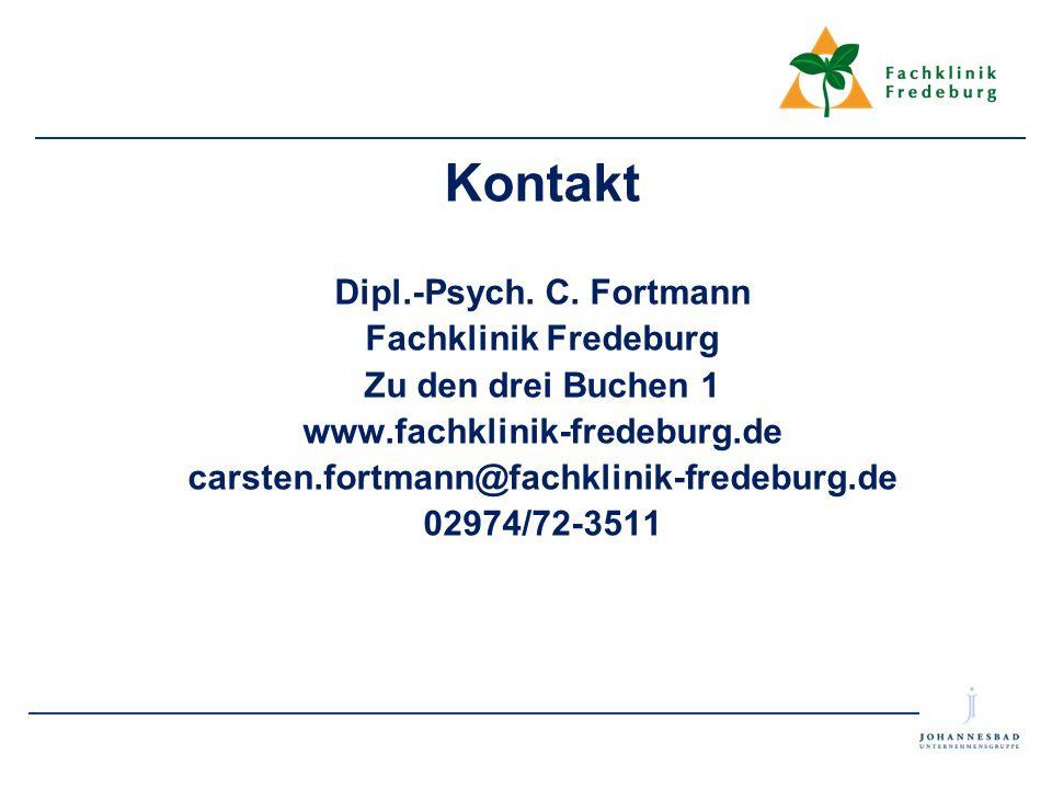 Kontakt Dipl.-Psych. C. Fortmann Fachklinik Fredeburg Zu den drei Buchen 1 www.fachklinik-fredeburg.de carsten.fortmann@fachklinik-fredeburg.de 02974/