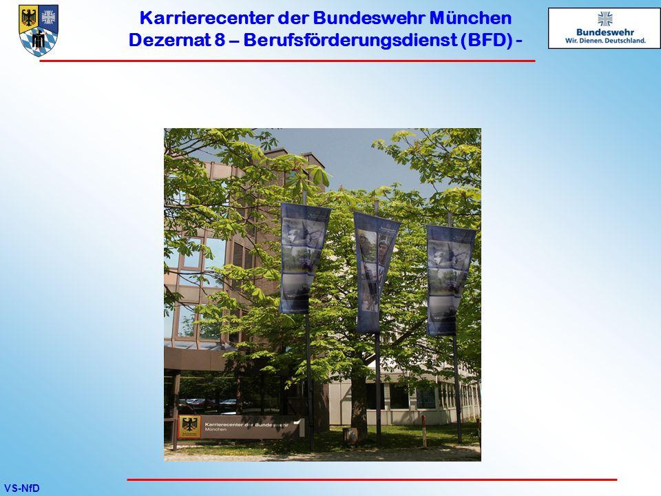 VS-NfD Karrierecenter der Bundeswehr München Dezernat 8 – Berufsförderungsdienst (BFD) -