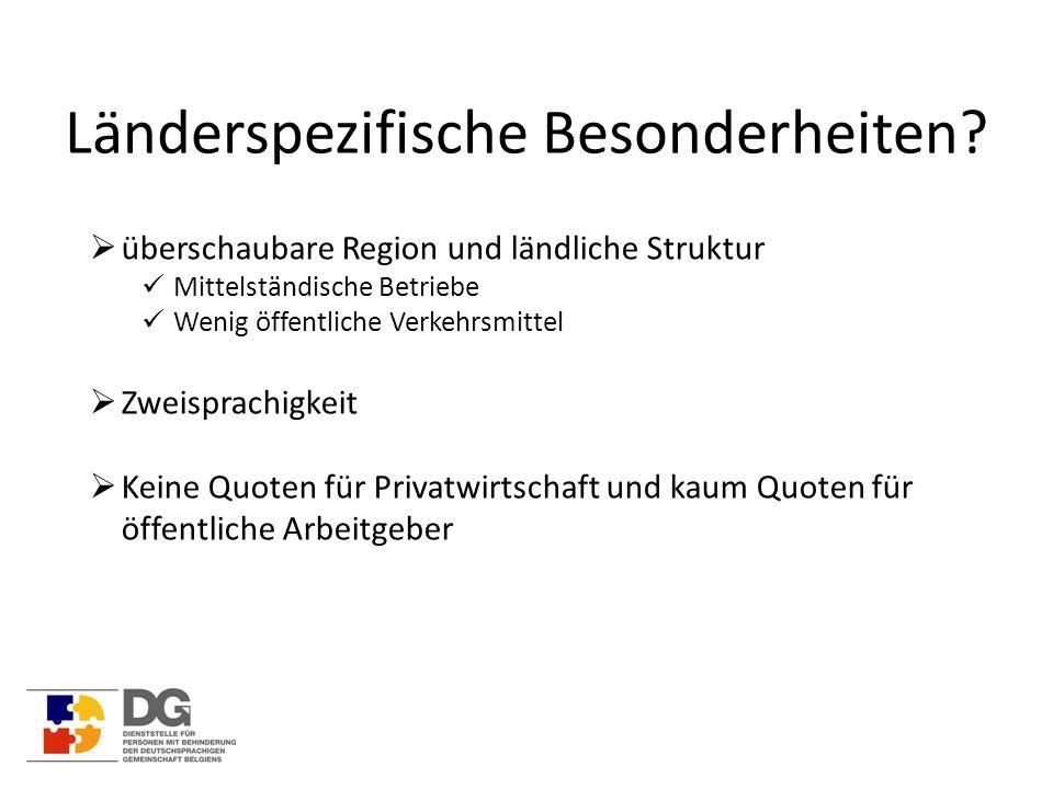 Länderspezifische Besonderheiten?  überschaubare Region und ländliche Struktur Mittelständische Betriebe Wenig öffentliche Verkehrsmittel  Zweisprac