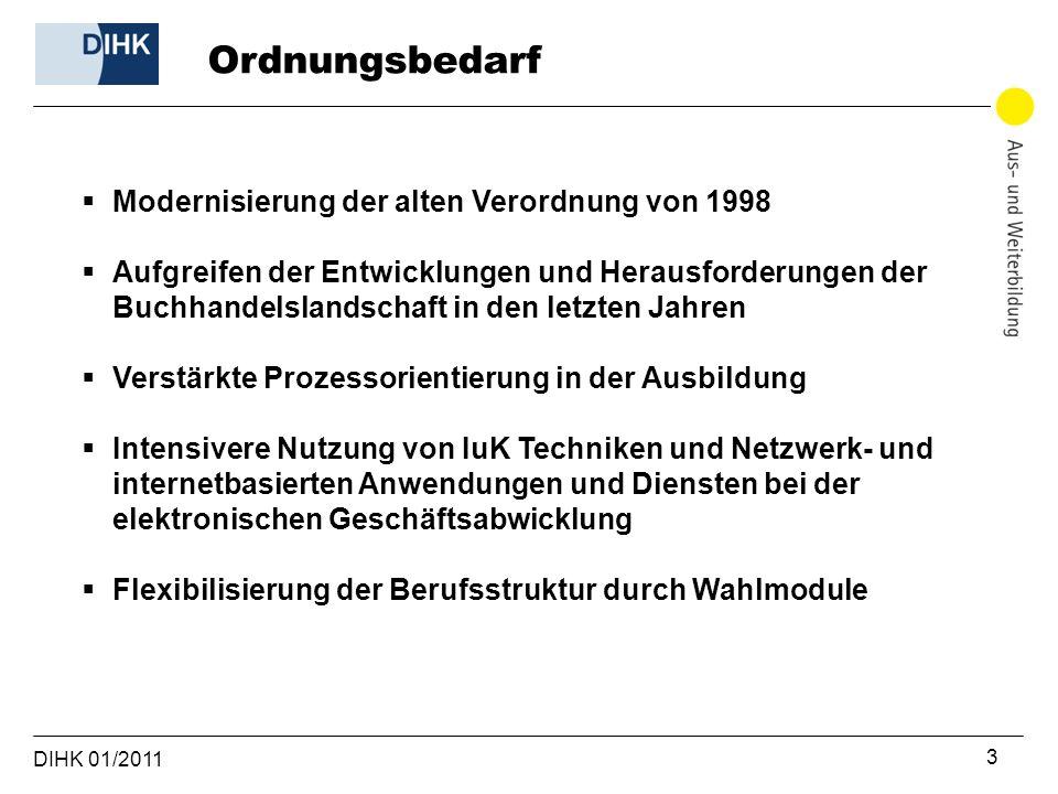 DIHK 01/2011 3  Modernisierung der alten Verordnung von 1998  Aufgreifen der Entwicklungen und Herausforderungen der Buchhandelslandschaft in den le