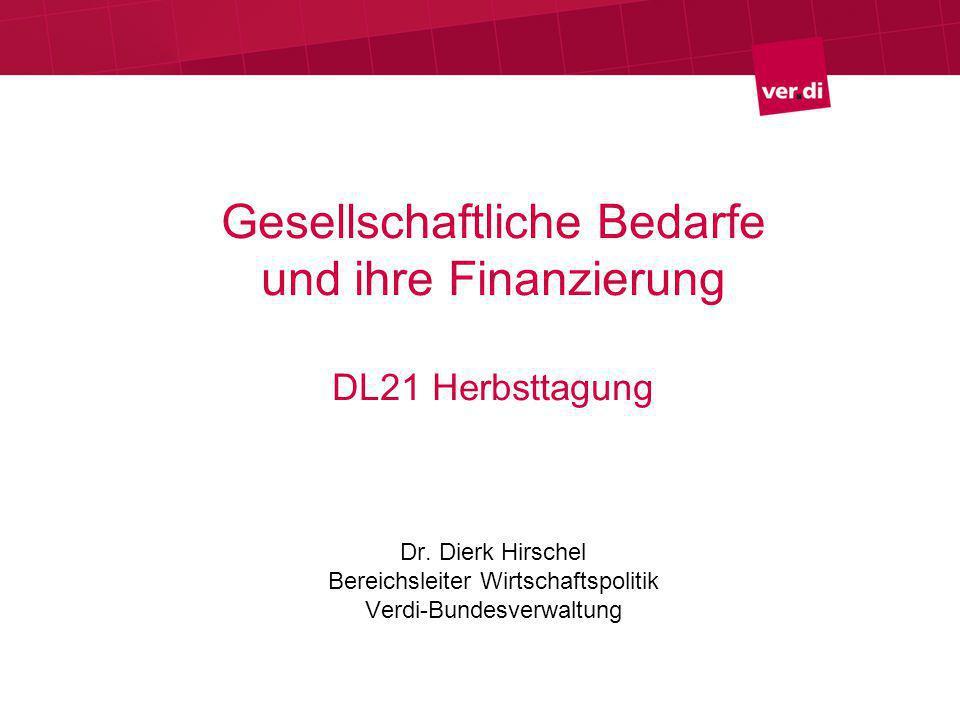 Gesellschaftliche Bedarfe und ihre Finanzierung DL21 Herbsttagung Dr.
