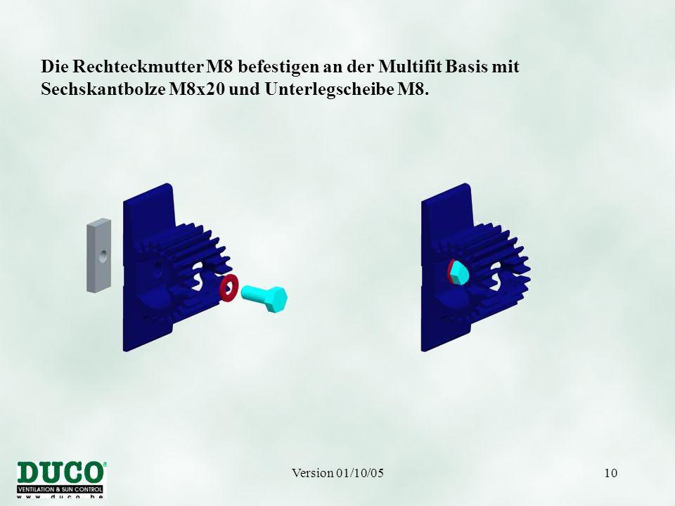 Version 01/10/0510 Die Rechteckmutter M8 befestigen an der Multifit Basis mit Sechskantbolze M8x20 und Unterlegscheibe M8.