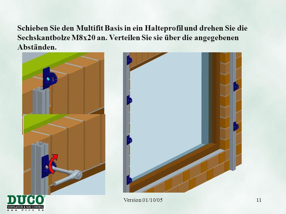Version 01/10/0511 Schieben Sie den Multifit Basis in ein Halteprofil und drehen Sie die Sechskantbolze M8x20 an.
