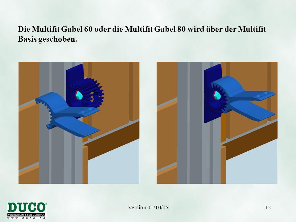 Version 01/10/0512 Die Multifit Gabel 60 oder die Multifit Gabel 80 wird über der Multifit Basis geschoben.