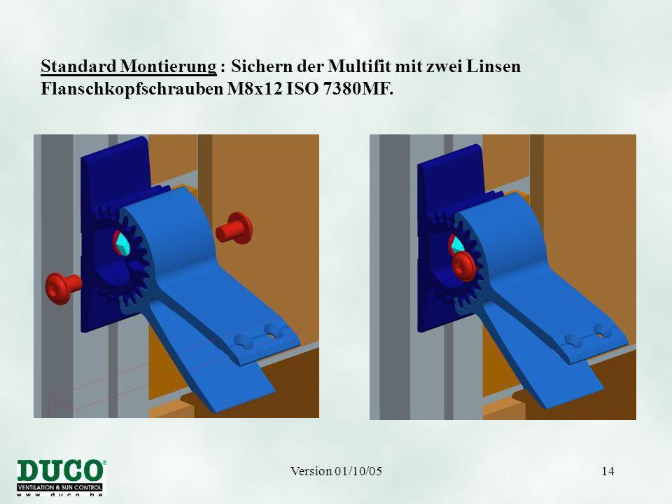 Version 01/10/0514 Standard Montierung : Sichern der Multifit mit zwei Linsen Flanschkopfschrauben M8x12 ISO 7380MF.