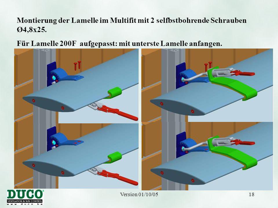 Version 01/10/0518 Montierung der Lamelle im Multifit mit 2 selfbstbohrende Schrauben Ø4,8x25. Für Lamelle 200F aufgepasst: mit unterste Lamelle anfan