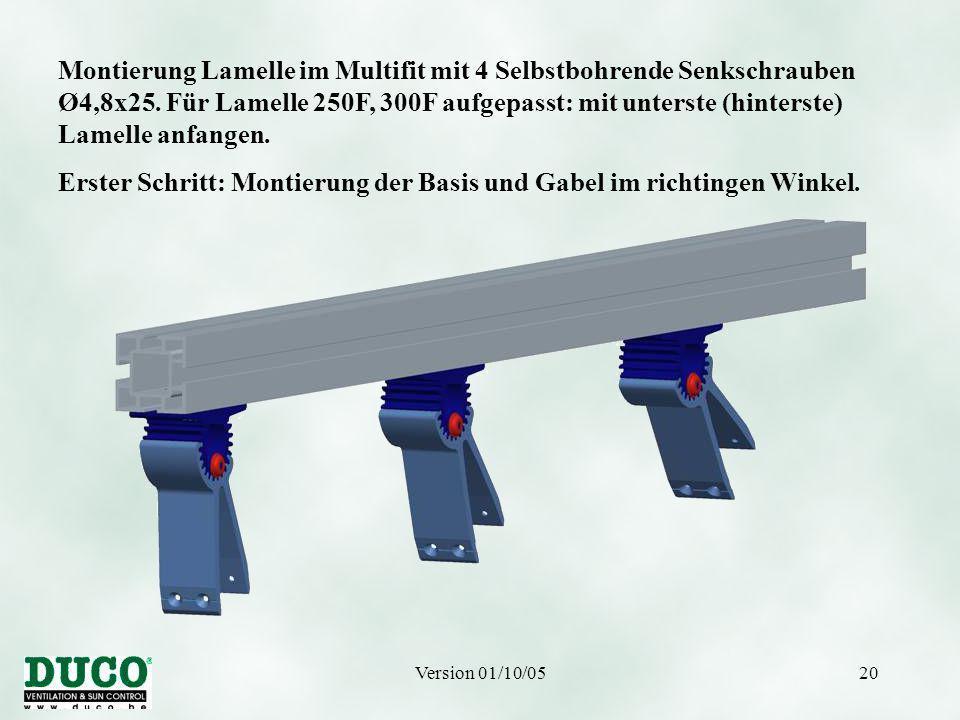 Version 01/10/0520 Montierung Lamelle im Multifit mit 4 Selbstbohrende Senkschrauben Ø4,8x25. Für Lamelle 250F, 300F aufgepasst: mit unterste (hinters