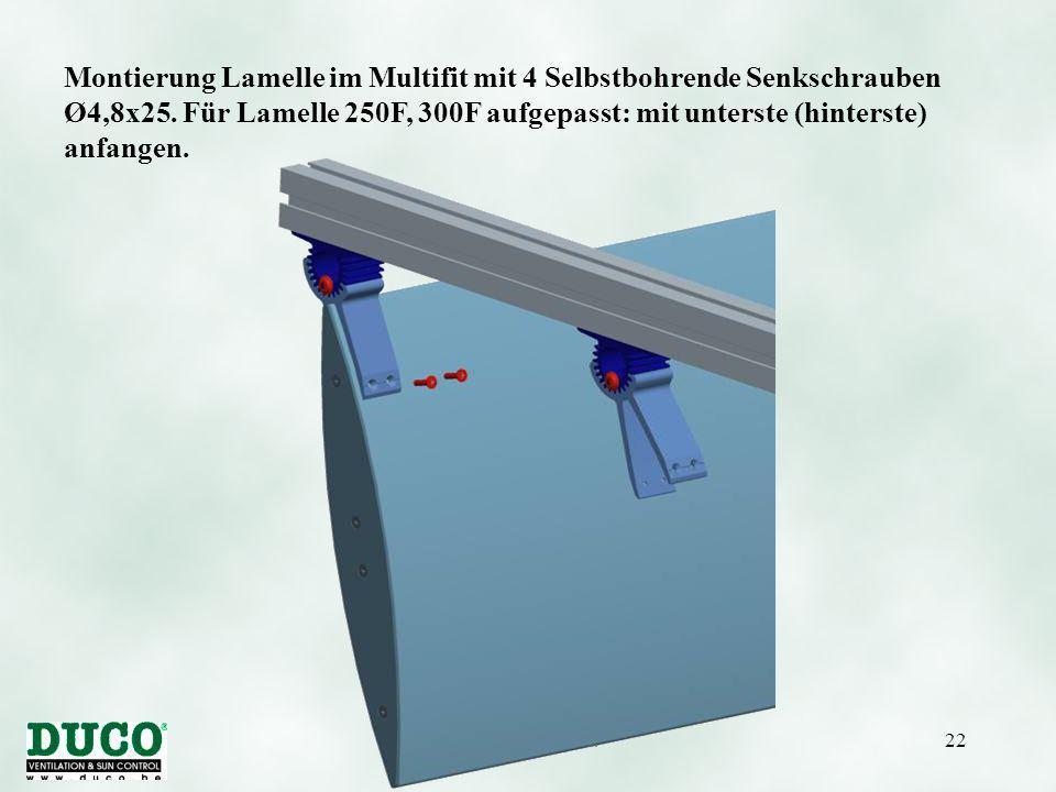 Version 01/10/0522 Montierung Lamelle im Multifit mit 4 Selbstbohrende Senkschrauben Ø4,8x25.