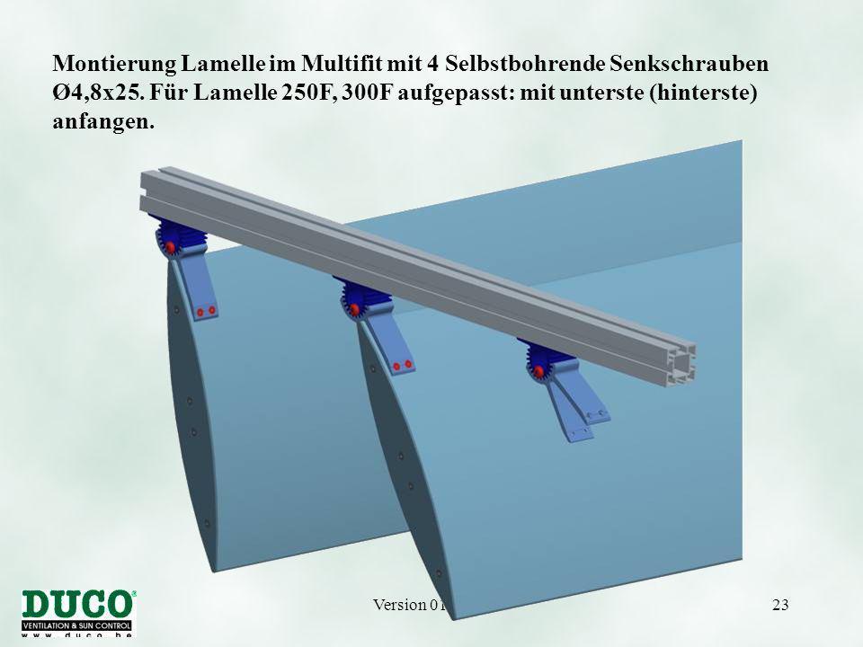Version 01/10/0523 Montierung Lamelle im Multifit mit 4 Selbstbohrende Senkschrauben Ø4,8x25.