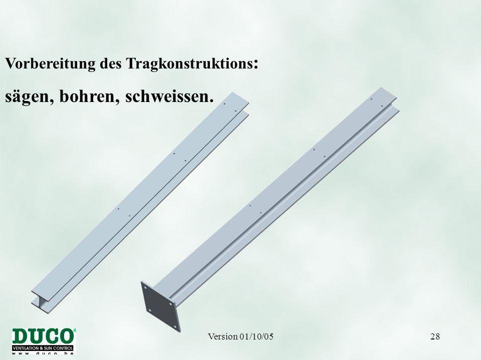 Version 01/10/0528 Vorbereitung des Tragkonstruktions : sägen, bohren, schweissen.