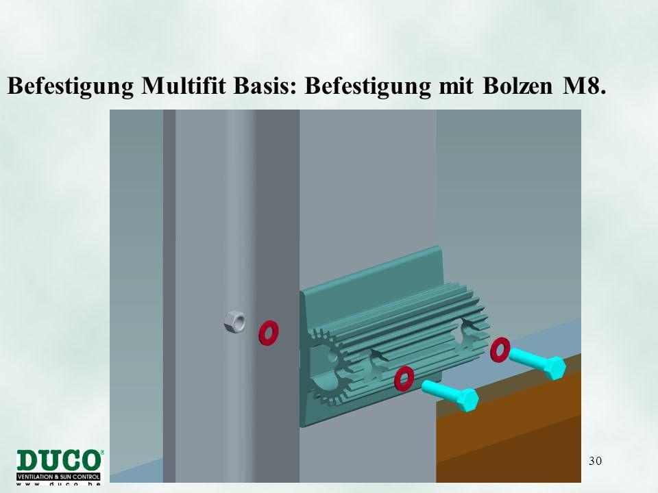 Version 01/10/0530 Befestigung Multifit Basis: Befestigung mit Bolzen M8.