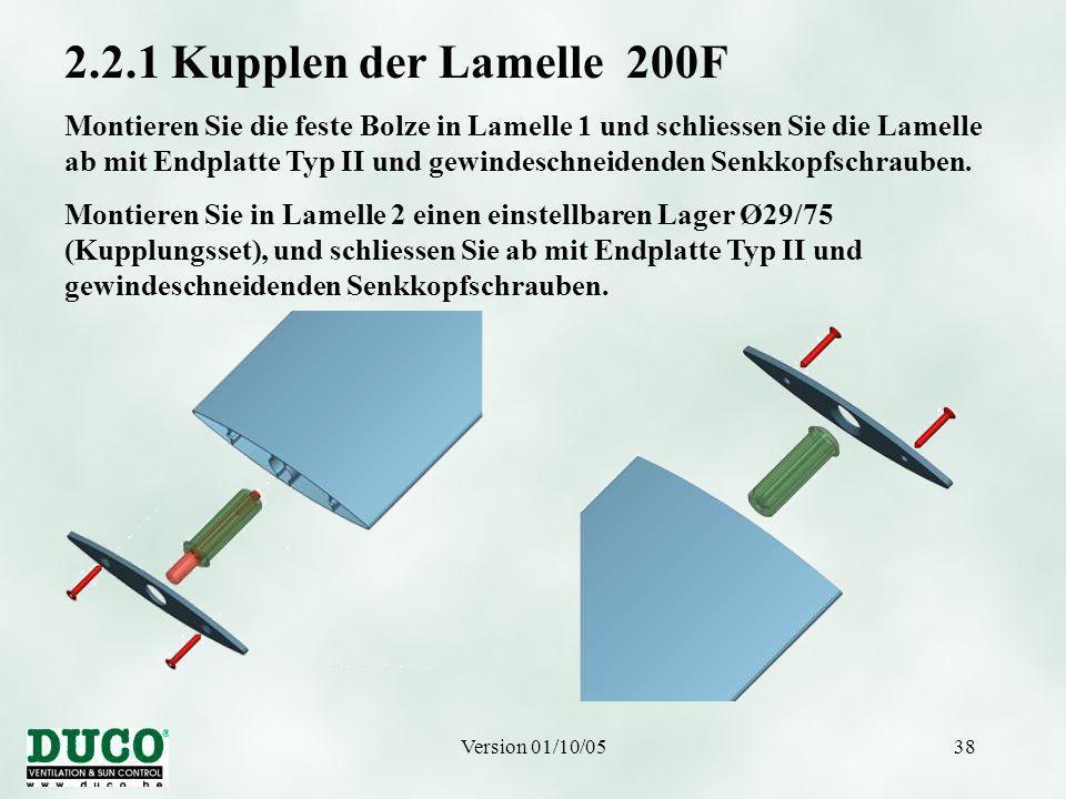 Version 01/10/0538 2.2.1 Kupplen der Lamelle 200F Montieren Sie die feste Bolze in Lamelle 1 und schliessen Sie die Lamelle ab mit Endplatte Typ II und gewindeschneidenden Senkkopfschrauben.