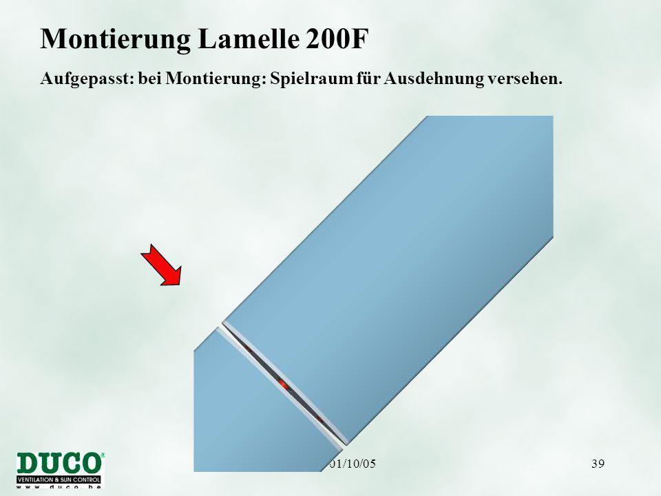 Version 01/10/0539 Montierung Lamelle 200F Aufgepasst: bei Montierung: Spielraum für Ausdehnung versehen.
