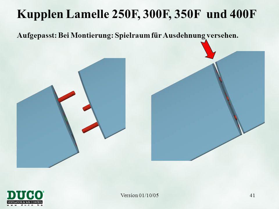 Version 01/10/0541 Kupplen Lamelle 250F, 300F, 350F und 400F Aufgepasst: Bei Montierung: Spielraum für Ausdehnung versehen.