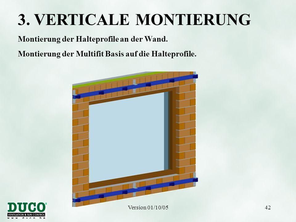 Version 01/10/0542 3. VERTICALE MONTIERUNG Montierung der Halteprofile an der Wand. Montierung der Multifit Basis auf die Halteprofile.
