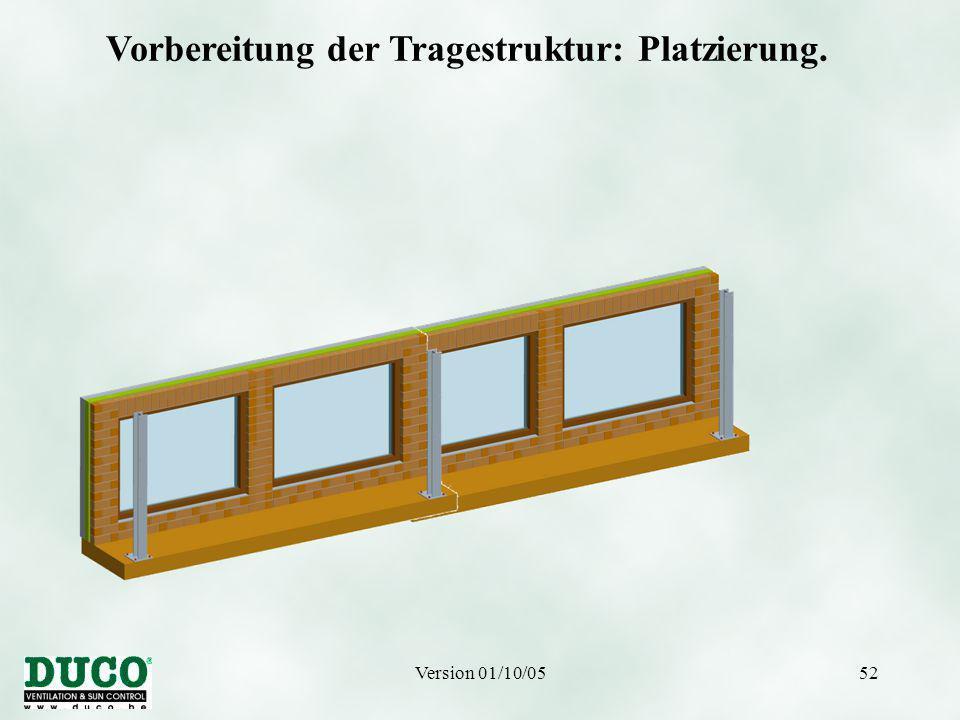 Version 01/10/0552 Vorbereitung der Tragestruktur: Platzierung.
