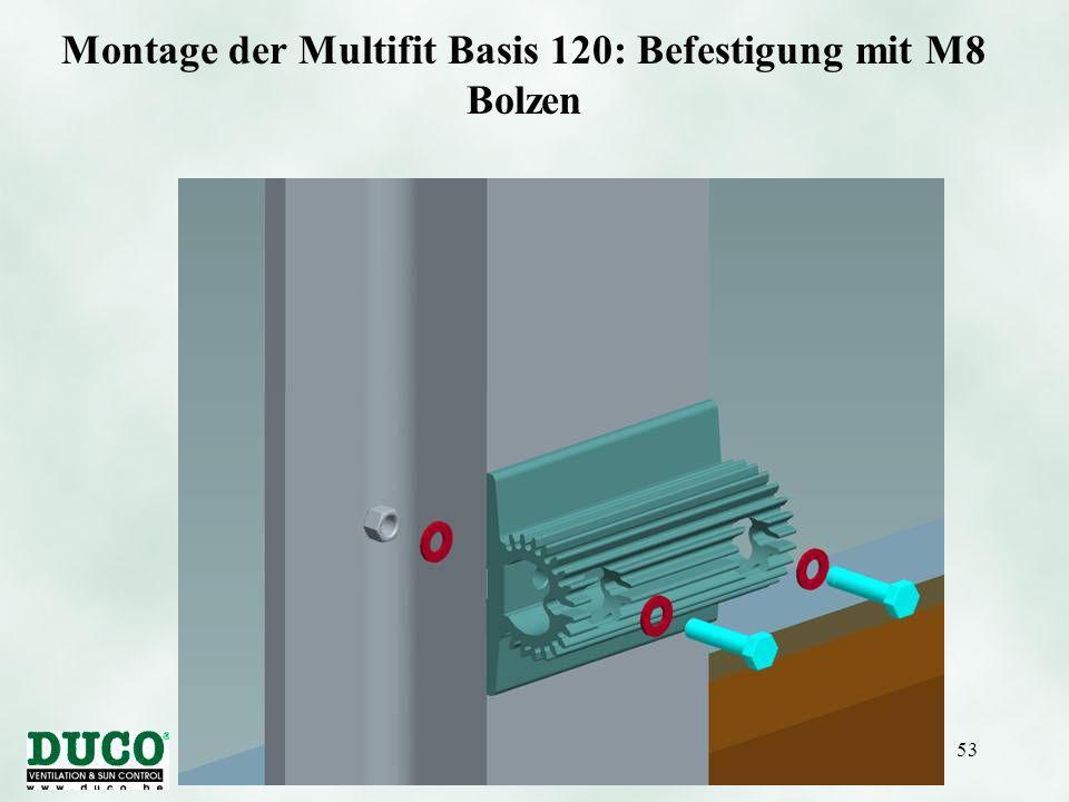 Version 01/10/0553 Montage der Multifit Basis 120: Befestigung mit M8 Bolzen