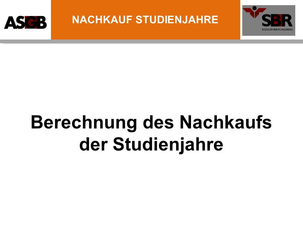Berechnung des Nachkaufs der Studienjahre NACHKAUF STUDIENJAHRE