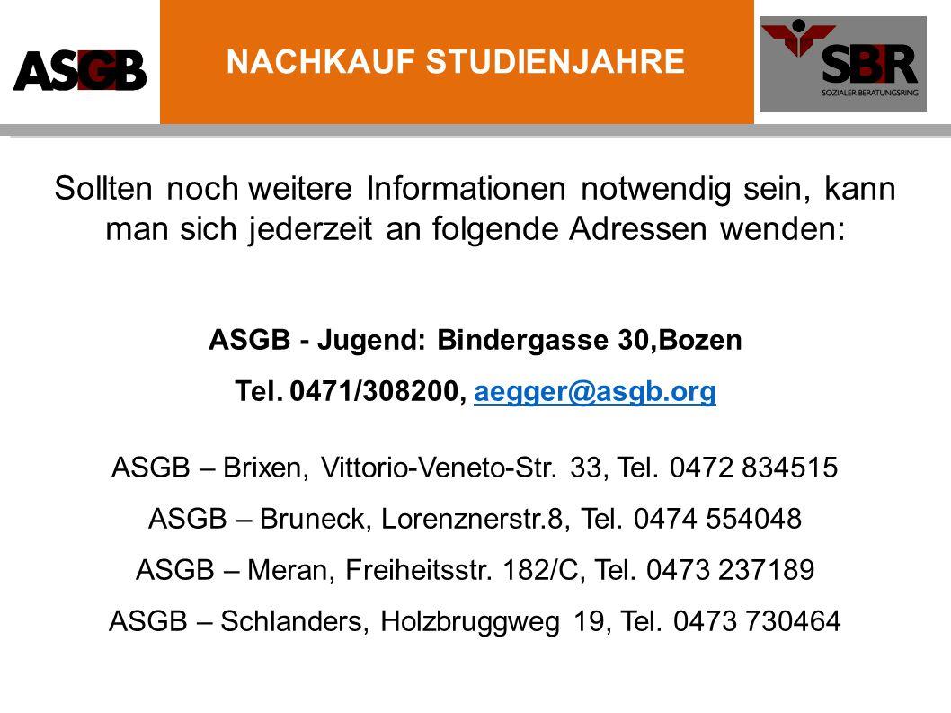 Sollten noch weitere Informationen notwendig sein, kann man sich jederzeit an folgende Adressen wenden: ASGB - Jugend: Bindergasse 30,Bozen Tel. 0471/