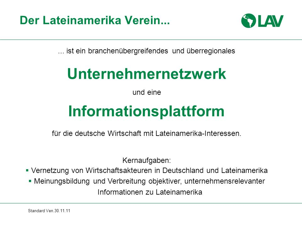 Standard Ven.30.11.11... ist ein branchenübergreifendes und überregionales Unternehmernetzwerk und eine Informationsplattform für die deutsche Wirtsch