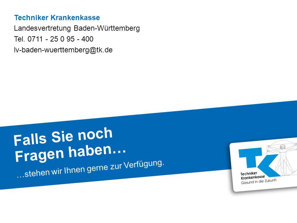 Falls Sie noch Fragen haben… …stehen wir Ihnen gerne zur Verfügung. Techniker Krankenkasse Landesvertretung Baden-Württemberg Tel. 0711 - 25 0 95 - 40