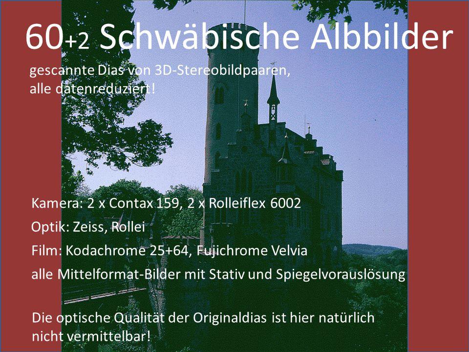 60 +2 Schwäbische Albbilder gescannte Dias von 3D-Stereobildpaaren, alle datenreduziert! Kamera: 2 x Contax 159, 2 x Rolleiflex 6002 Optik: Zeiss, Rol