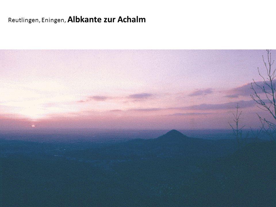 Reutlingen, Eningen, Albkante zur Achalm