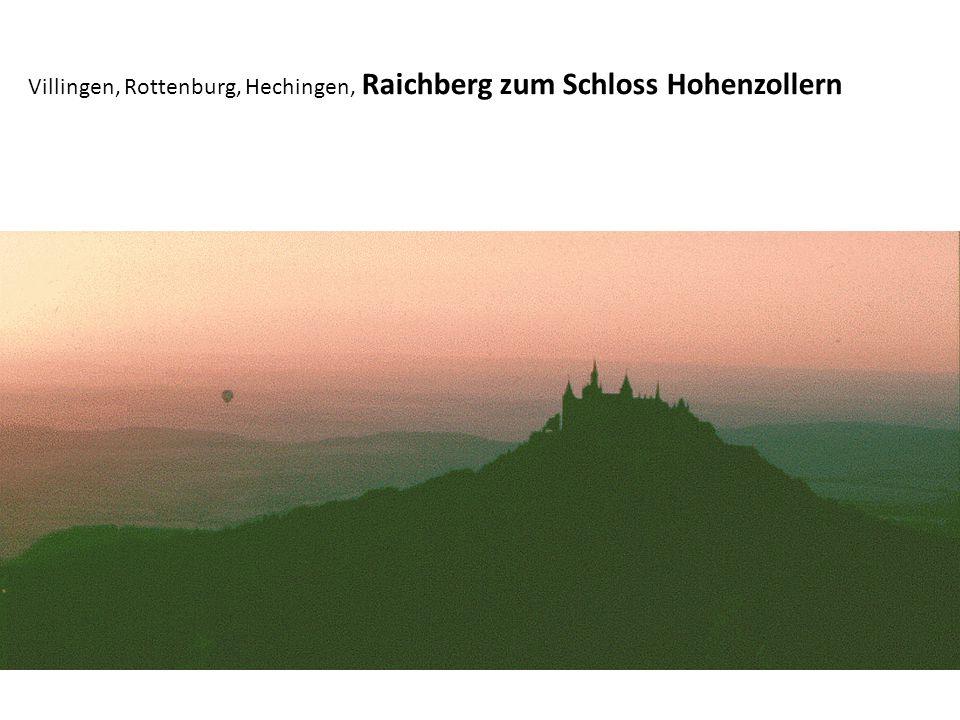 Villingen, Rottenburg, Hechingen, Raichberg zum Schloss Hohenzollern