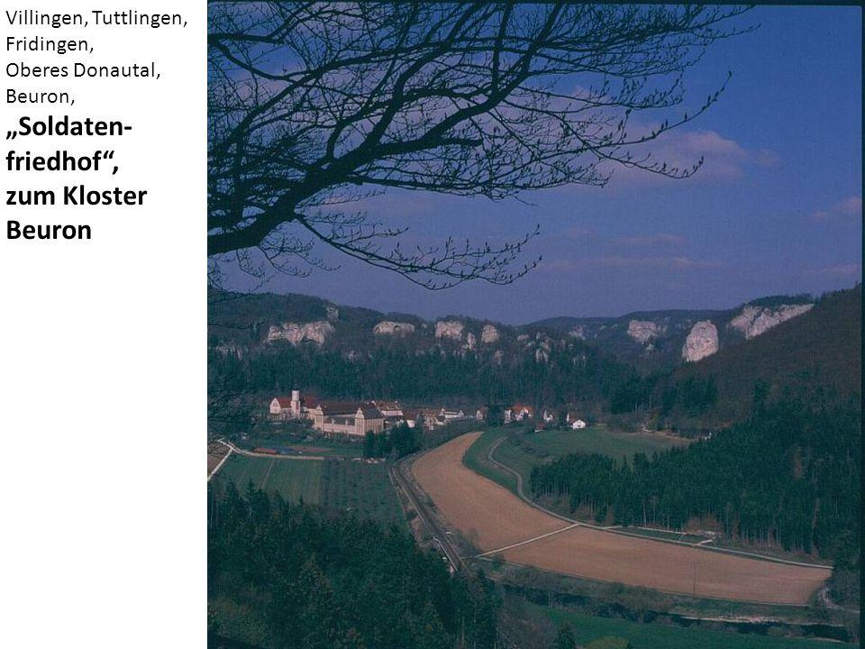 "Villingen, Tuttlingen, Fridingen, Oberes Donautal, Beuron, ""Soldaten- friedhof"", zum Kloster Beuron"