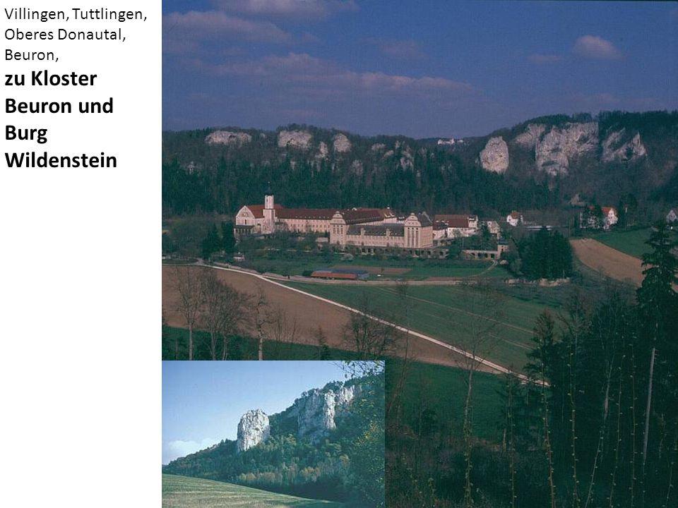 Villingen, Tuttlingen, Oberes Donautal, Beuron, zu Kloster Beuron und Burg Wildenstein
